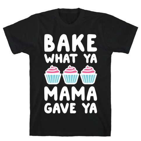 Inspirational Quotes Cupcakes T-Shirts, Tank Tops and more ...
