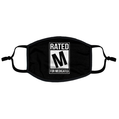 Rated M For Medicated Flat Face Mask
