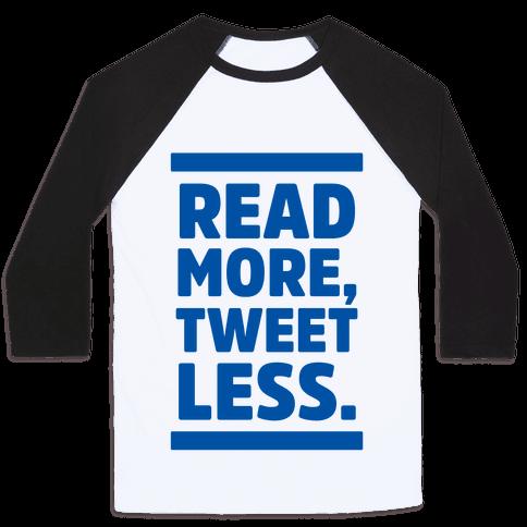 Read More, Tweet Less Baseball Tee