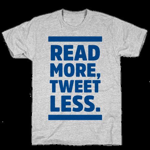 Read More, Tweet Less Mens T-Shirt