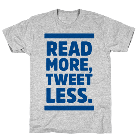 Read More, Tweet Less Mens T-Shirt