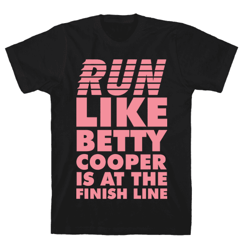 Run like Betty is at the Finish Line Mens T-Shirt