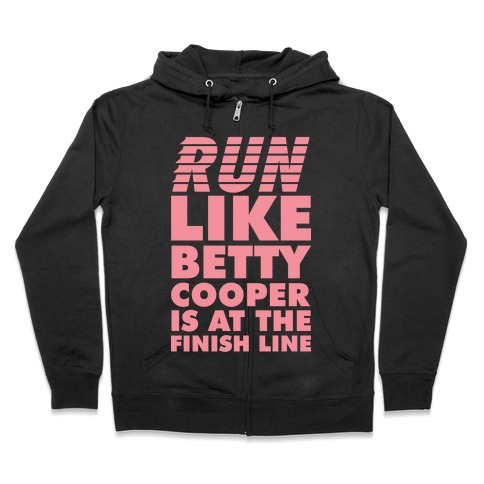 Run like Betty is at the Finish Line Zip Hoodie