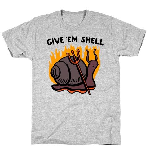 Give Em' Shell Snail T-Shirt