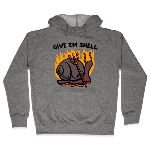 Give Em' Shell Snail Hooded Sweatshirt