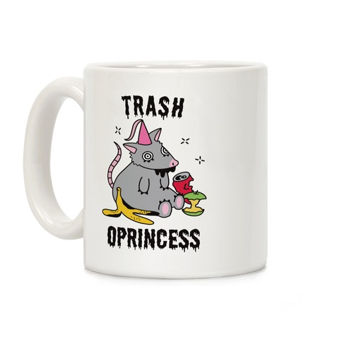 Trash Oprincess Coffee Mug