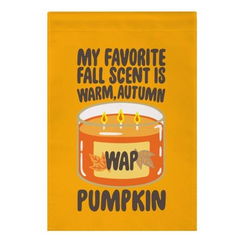 My Favorite Fall Scent Is Warm Autumn Pumpkin Parody Garden Flag