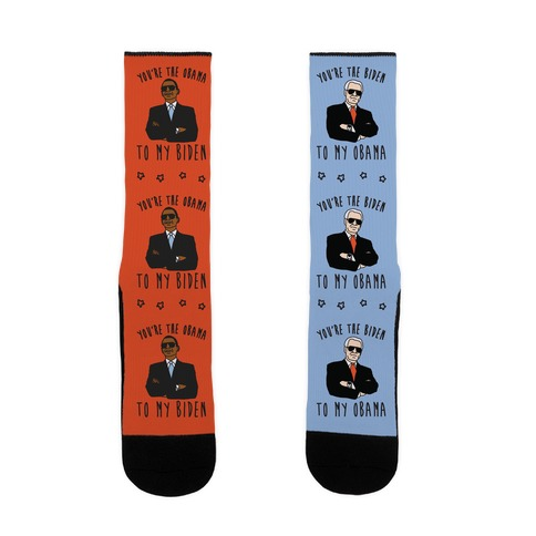 YOU'RE THE BIDEN TO MY OBAMA AND THE OBAMA TO MY BIDEN Sock