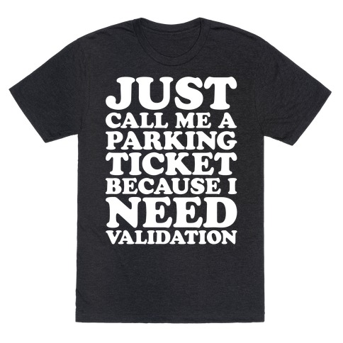 Just Call Me A Parking Ticket White Print T-Shirt