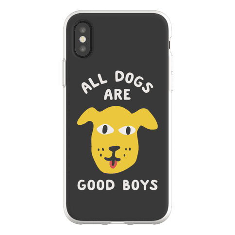 All Dogs Are Good Boys Phone Flexi-Case