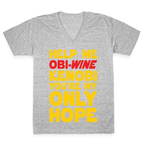 Help Me Obi-Wine Kenobi You're My Only Hope V-Neck Tee Shirt