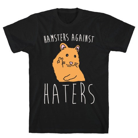 Hamsters Against Haters White Print T-Shirt
