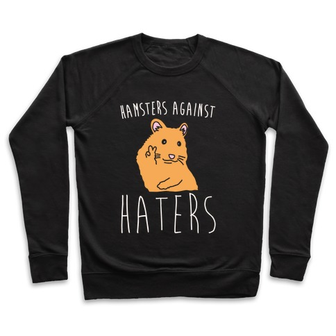 Hamsters Against Haters White Print Pullover