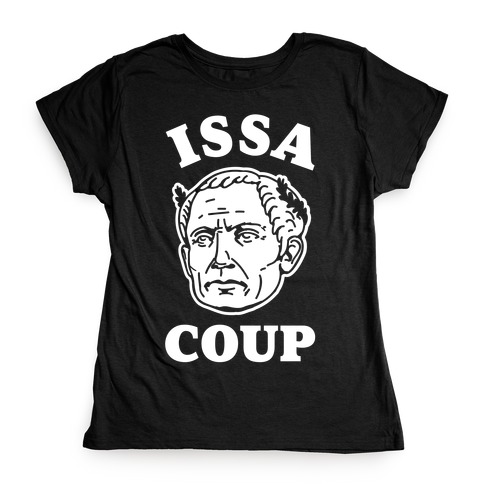 Issa Coup Womens T-Shirt
