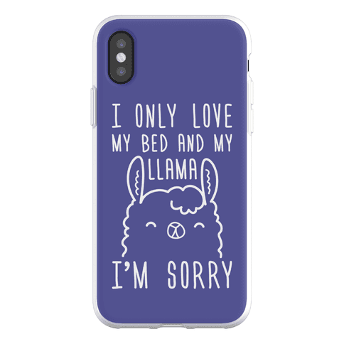 I Only Love My Bed And My Llama, I'm Sorry Phone Flexi-Case