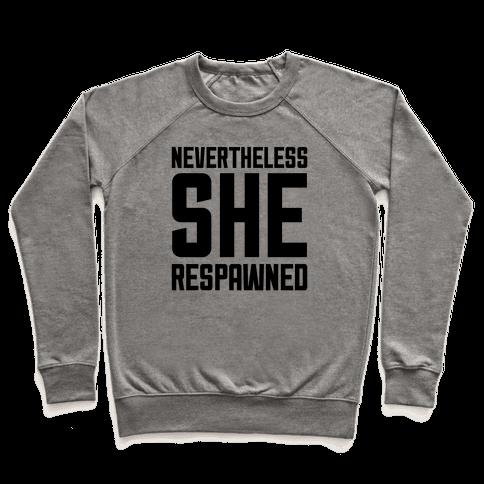 Nevertheless She Respawned Pullover