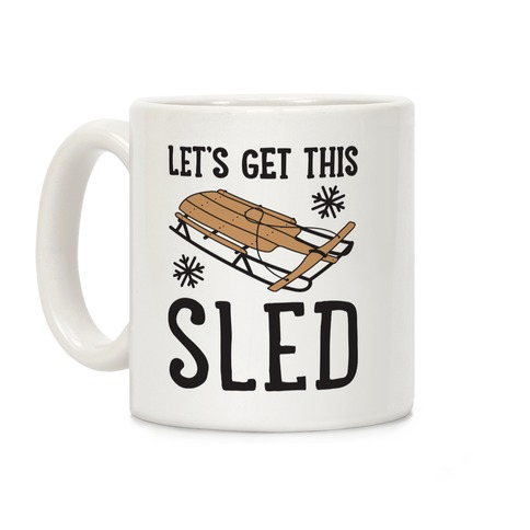 Let's Get This Sled Coffee Mug