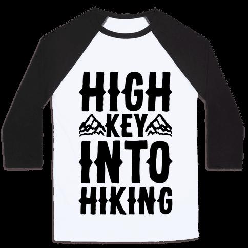High Key Into Hiking Baseball Tee