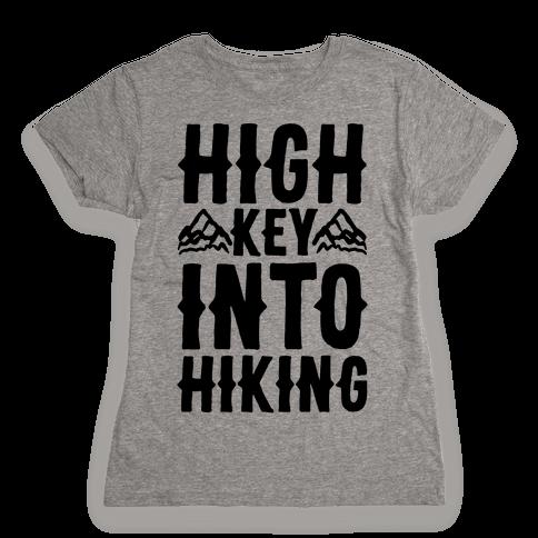 High Key Into Hiking Womens T-Shirt