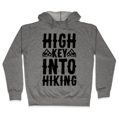High Key Into Hiking Hooded Sweatshirt