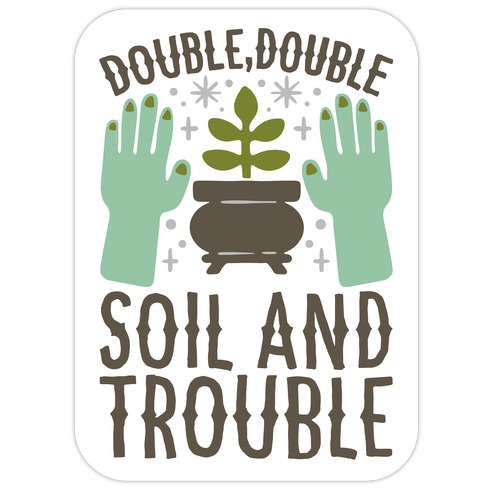 Double Double Soil And Trouble Parody Die Cut Sticker