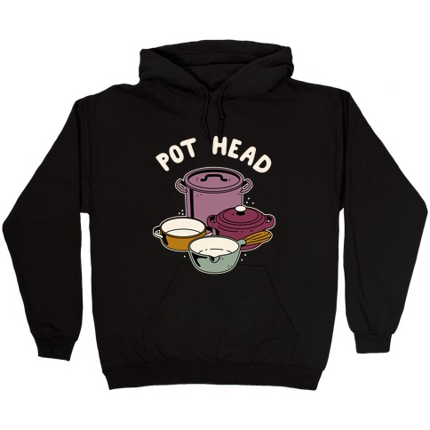 Pot Head Cooking Pots Hooded Sweatshirt