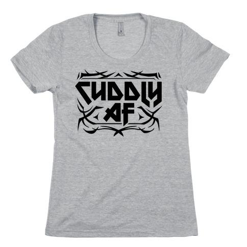 Cuddly AF Womens T-Shirt