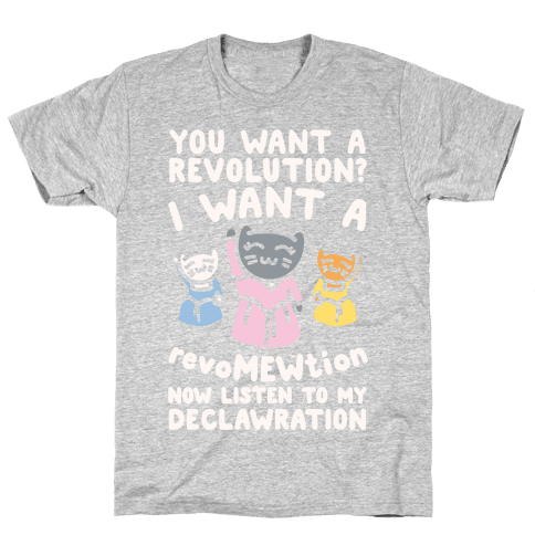 I Want A Revomewtion Parody White Print Mens T-Shirt