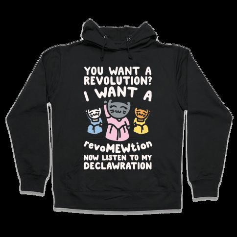 I Want A Revomewtion Parody White Print Hooded Sweatshirt