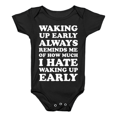 Waking Up Early Baby Onesy