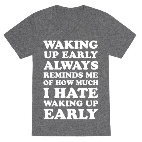 Waking Up Early V-Neck Tee Shirt