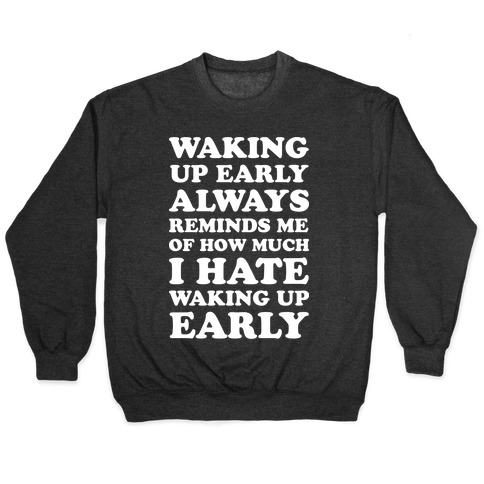 Waking Up Early Pullover
