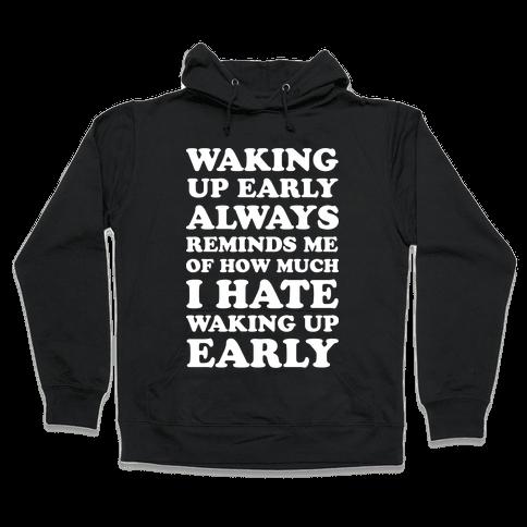 Waking Up Early Hooded Sweatshirt