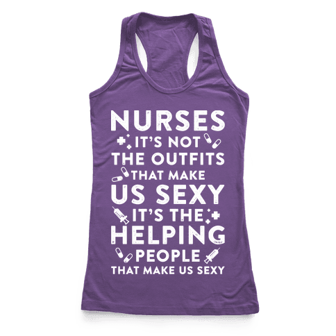 Nurses It's Not The Outfits That Make Us Sexy White Racerback Tank Top