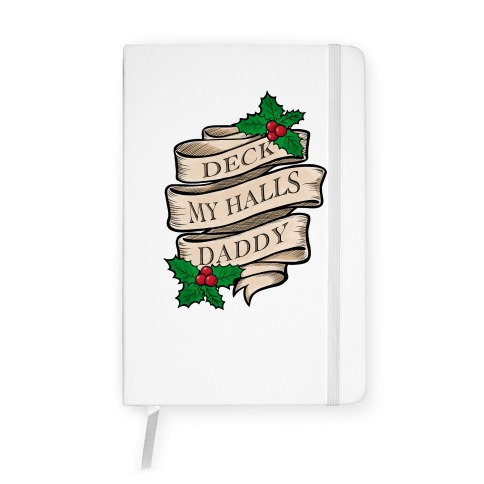 Deck My Halls Daddy Notebook
