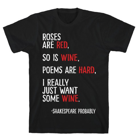 Roses Are Red So Is Wine Poem T-Shirt