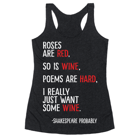 Roses Are Red So Is Wine Poem Racerback Tank Top