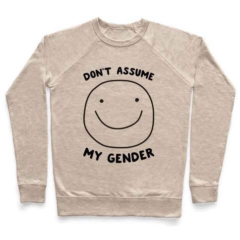 Don't Assume My Gender Pullover