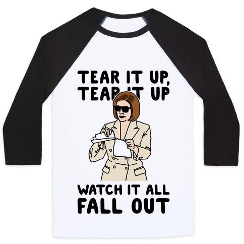 Tear It Up Tear It Up Nancy Pelosi Parody Baseball Tee