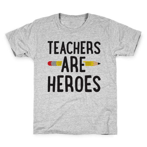 Teachers Are Heroes Kids T-Shirt