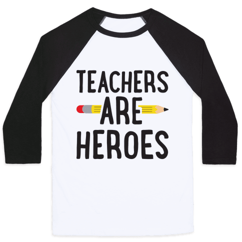 Teachers Are Heroes Baseball Tee