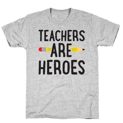 Teachers Are Heroes Mens/Unisex T-Shirt