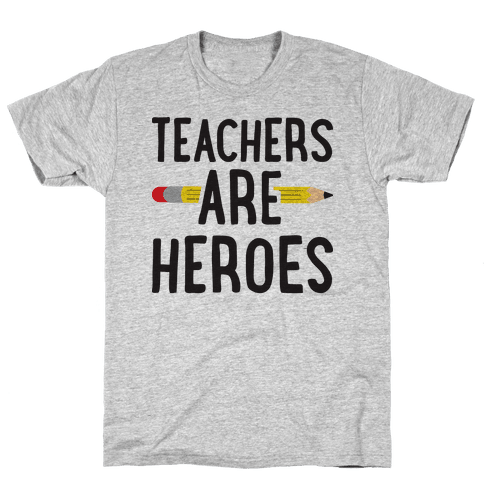 Teachers Are Heroes Mens T-Shirt