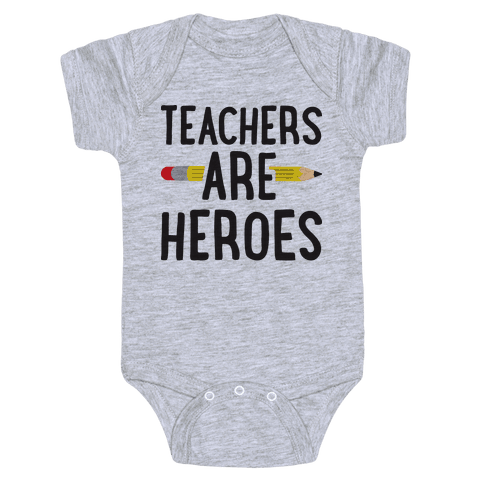 Teachers Are Heroes Baby Onesy