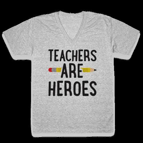 Teachers Are Heroes V-Neck Tee Shirt