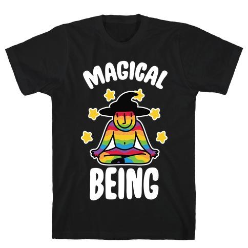 Magical Being T-Shirt