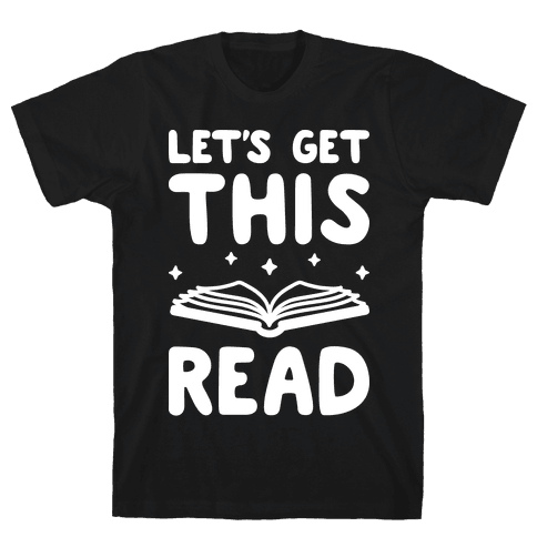Let's Get This Read Mens/Unisex T-Shirt