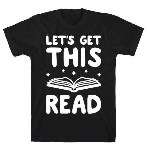 Let's Get This Read T-Shirt