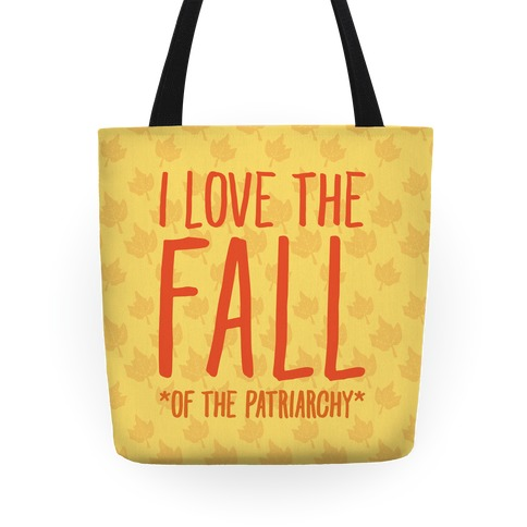I Love The Fall Of The Patriarchy  Tote