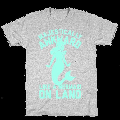 Majestically Awkward Like A Mermaid On Land Mens T-Shirt
